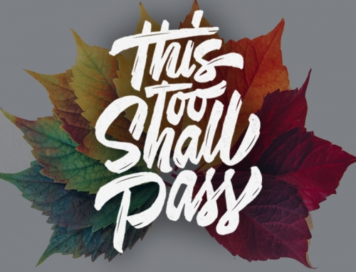 This Too Shall Pass – Wk4